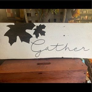 GATHER sign on wood.   28x10